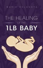 Healing of the 1lb Baby