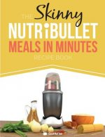 Skinny Nutribullet Meals in Minutes Recipe Book
