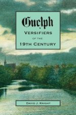 Guelph Versifiers of the 19th Century