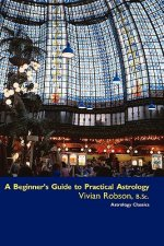 Beginner's Guide to Practical Astrology