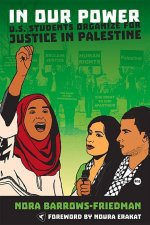 In Our Power: U.S. Students Organize for Justice in Palestine