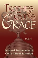 Trophies of God's Grace