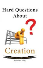Hard Questions about Creation