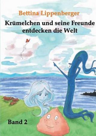 Krumelchen und seine Freunde entdecken die Welt - Band 2