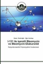 I-131 ile i aretli Bleomycin ve Bleomycin-Glukuronid