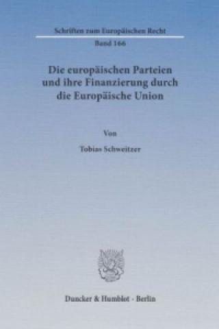 Die europäischen Parteien und ihre Finanzierung durch die Europäische Union.