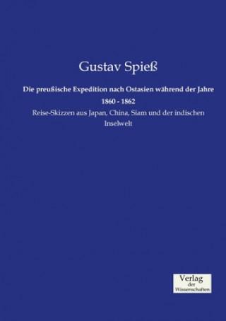 Die preussische Expedition nach Ostasien wahrend der Jahre 1860 - 1862