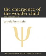 The Emergence of the Wonder Child and Other Papers: 2010 Edition