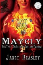 Hidden Earth Series Volume 1: Maycly the Trilogy Part 2: The Battle of Trust and Treachery