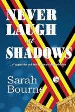 Never Laugh at Shadows
