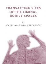 Transacting Sites of the Liminal Bodily Spaces