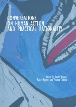 Conversations on Practical Rationality and Human Action