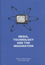 Media, Technology and the Imagination