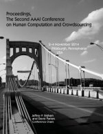 Proceedings, the Second AAAI Conference on Human Computation and Crowdsourcing