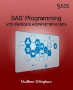 SAS Programming with Medicare Administrative Data