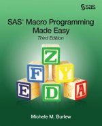 SAS Macro Programming Made Easy, Third Edition
