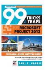 99 Tricks and Traps for Microsoft Office Project 2013
