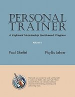 Personal Trainer: A Keyboard Musicianship Enrichment Program, Volume 1
