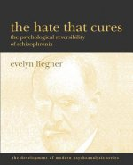 The Hate That Cures: The Psychological Reversibility of Schizophrenia