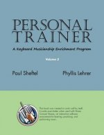Personal Trainer: A Keyboard Musicianship Enrichment Program, Volume 2