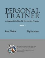 Personal Trainer: A Keyboard Musicianship Enrichment Program, Volume 3