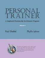 Personal Trainer: A Keyboard Musicianship Enrichment Program, Volume 4