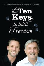 Ten Keys to Total Freedom
