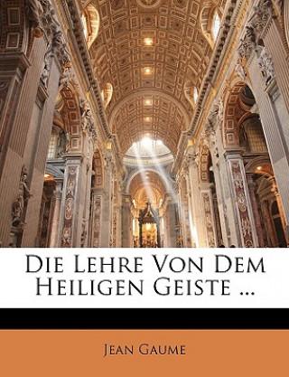 Die Lehre von dem heiligen Geiste , Erster Band