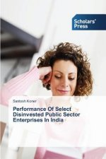 Performance Of Select Disinvested Public Sector Enterprises In India