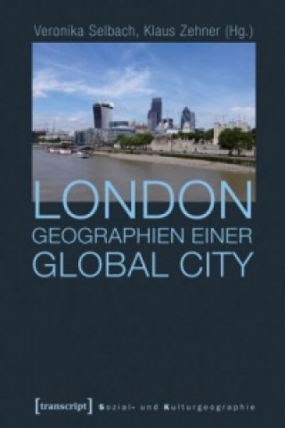 London - Geographien einer Global City