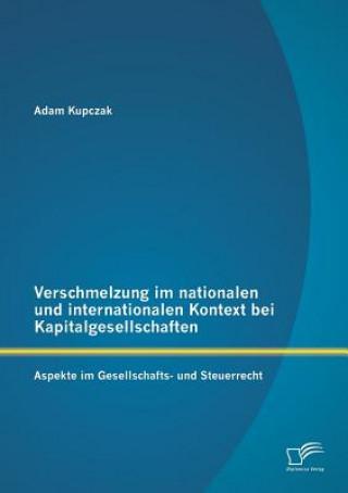 Verschmelzung Im Nationalen Und Internationalen Kontext Bei Kapitalgesellschaften