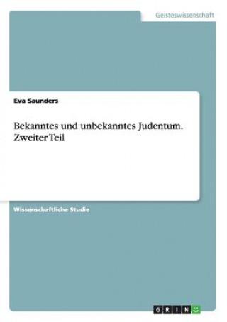 Bekanntes Und Unbekanntes Judentum. Zweiter Teil