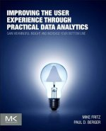 Improving the User Experience Through Practical Data Analytics