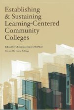 Establishing and Sustaining Learning-Centered Community Colleges