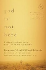 God is Not Here - A Soldier's Struggle with Torture, Trauma, and the Moral Injuries of War