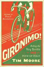 Gironimo! - Riding the Very Terrible 1914 Tour of Italy