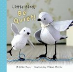 Little Bird, Be Quiet!