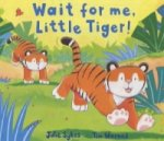Wait for Me, Little Tiger!