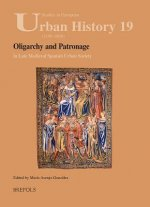 Oligarchy and Patronage in Late Medieval Spanish Urban Society