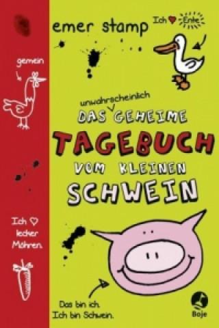 Das unwahrscheinlich geheime Tagebuch vom kleinen Schwein. Bd.1