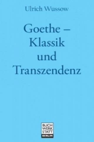 Goethe Klassik und Transzendenz