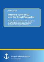 Directive 1999/44/EC and the Smart Regulation: Has the Directive complied with the principles of simplicity and proportionality under the Smart Regula