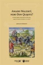 Amadis Waleský, nebo Don Quijote?