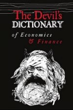 The Devil's Dictionary of Economics & Finance