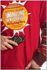 Unraveling the Mysteries of the Big Bang Theory (Updated Edition) an Unabashedly Unauthorized TV Show Companion