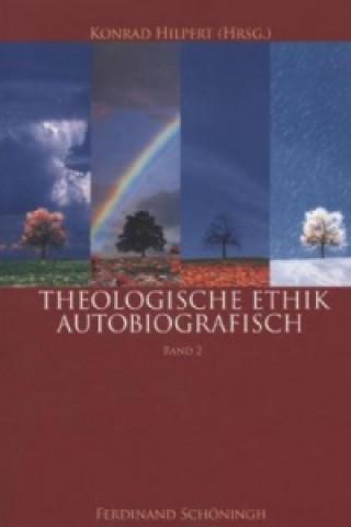 Theologische Ethik - autobiographisch. Bd.2
