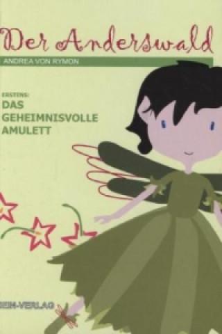 Der Anderswald - Das geheimnisvolle Amulett
