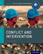 Conflict and Intervention: IB History Course Book: Oxford IB