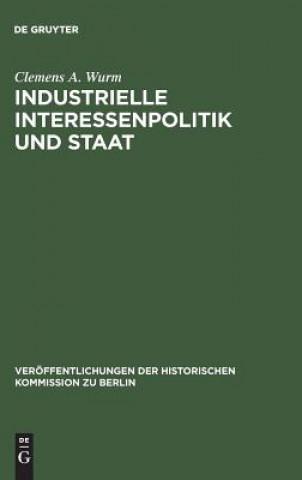 Industrielle Interessenpolitik Und Staat