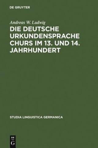 deutsche Urkundensprache Churs im 13. und 14. Jahrhundert